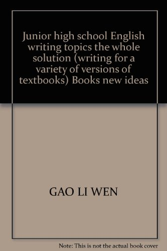 9787811323412: Junior high school English writing topics the whole solution (writing for a variety of versions of textbooks) Books new ideas
