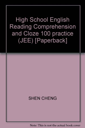 9787811373424: High School English Reading Comprehension and Cloze 100 practice (JEE) [Paperback]