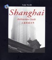 Shanghai architecture guide = Shanghai jian zhu bai nian: Novelli, Luigi