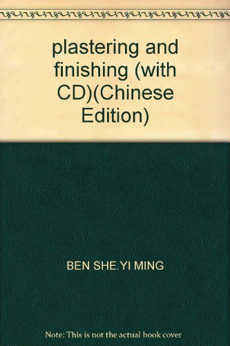 plastering and finishing (with CD)(Chinese Edition): BEN SHE.YI MING