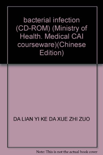 bacterial infection (CD-ROM) (Ministry of Health. Medical CAI courseware)(Chinese Edition): DA LIAN...