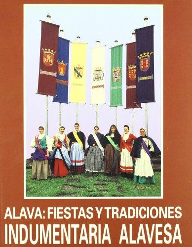 9787999002703: Indumentaria alavesa. alava:fiestas y tradiciones