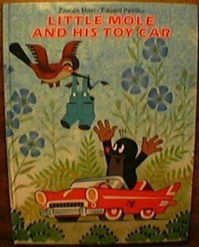 Little Mole and His Toy Car: Eduard Petiska