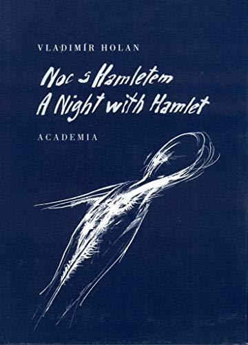Noc s Hamletem/A Night with Hamlet: Holan, Vladimir