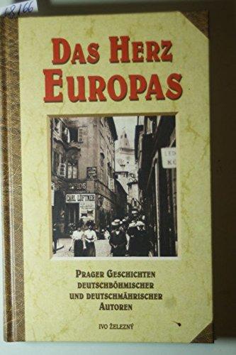 9788023735543: Das Herz Europas: Prager Geschichten deutschböhmischer und deutschmährischer Autoren