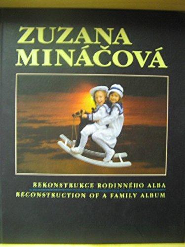 Reconstruction of a Family Album/Rekonstrukce Rodinneho Alba: Minacova, Zuzana