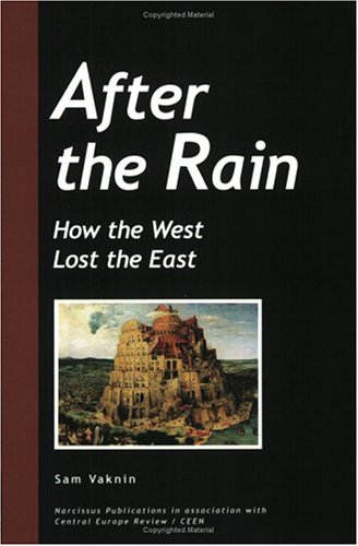 After the Rain: How the West Lost the East: Vaknin, Sam