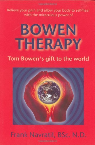 9788023917888: Bowen Therapy: Tom Bowen's Gift to the World