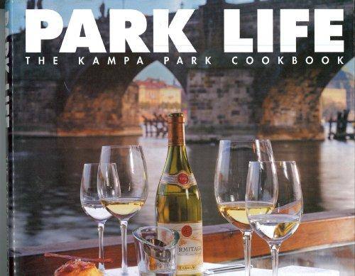 Park Life :; The Kampa Park Cookbook: Markowitz, Andy; Levine, Dan (editor)