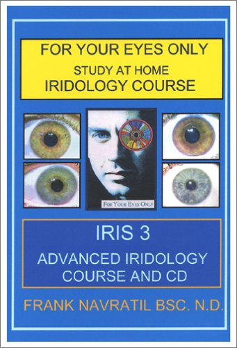 9788023929348: For Your Eyes Only: Study at Home Iridology Course--Iris 3 (Advanced Iridology course plus CD)