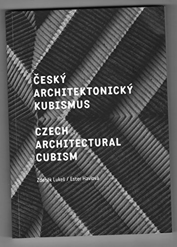 9788023983685: Český architektonický kubismus / Czech Architectural Cubism A Remarkable Trend That Was Born in Prague