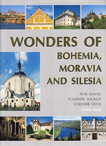 Wonders of Bohemia, Moravia and Silesia: David, Petr; Soukup, Vladimir; Cech, Lubomir (Photographer...