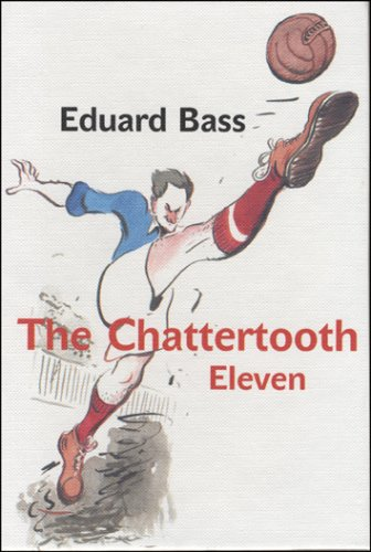 The Chattertooth Eleven: Bass, Eduard