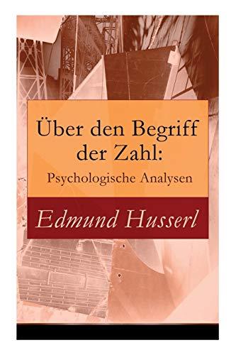 Über den Begriff der Zahl: Psychologische Analysen: Husserl, Edmund