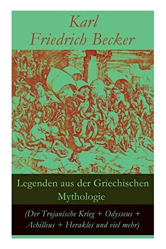 Legenden Aus Der Griechischen Mythologie (Der Trojanische: Karl Friedrich Becker