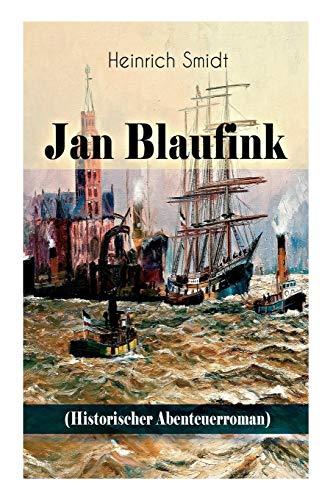 Jan Blaufink (Historischer Abenteuerroman): Smidt, Heinrich
