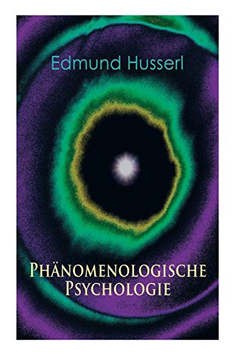 Ph nomenologische Psychologie: Edmund Husserl