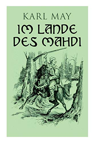 Im Lande des Mahdi: Alle 3 Bande: May, Karl