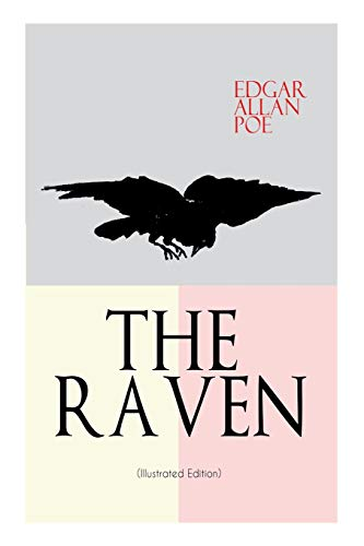 THE RAVEN (Illustrated Edition): Including Essays about: Edgar Allan Poe,