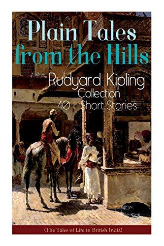 Plain Tales from the Hills: Rudyard Kipling: Kipling, Rudyard