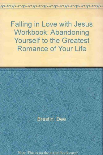 9788031282794: Falling in Love with Jesus Workbook: Abandoning Yourself to the Greatest Romance of Your Life