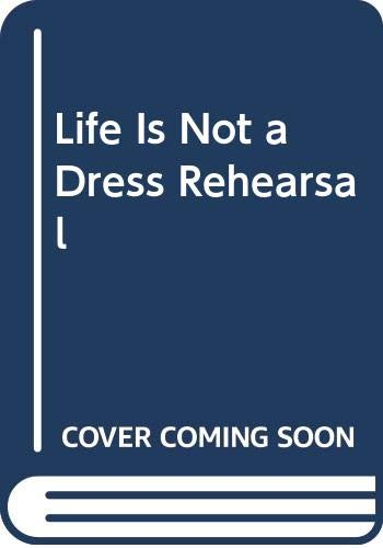 9788054635508: Life Is Not a Dress Rehearsal