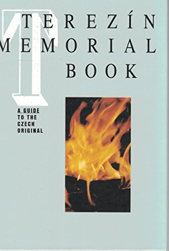 9788070232392: Terezín memorial book: Jewish victims of Nazi deportations from Bohemia and Moravia 1941-1945 : a guide to the Czech original with a glossary of Czech terms used in the lists