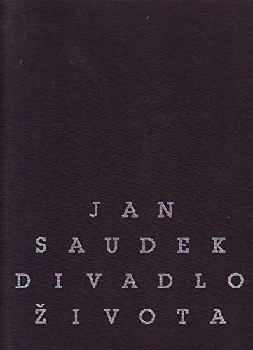 Jan Saudek: Divadlo Zivota - Theatre of: Saudek Jan -