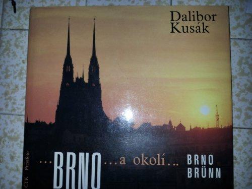 9788070460474: Brno a okolí: Brno -- Brün -- (Má vlast : edice obrazových publikací. Rada B)