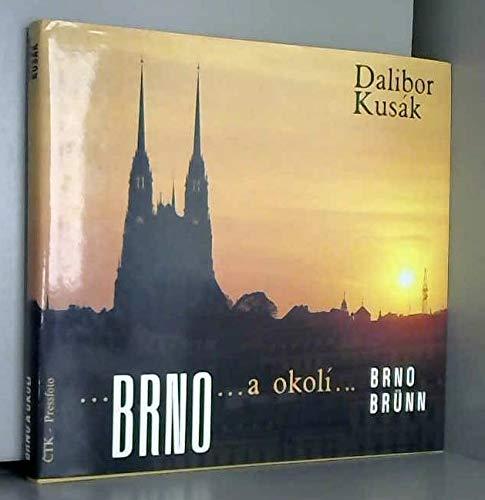 Brno a okolí: Brno -- Brün --: Dalibor Kusák