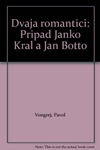 Dvaja romantici: Pripad Janko Kral a Jan: Vongrej, Pavol