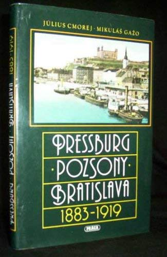 9788070942628: Pressburg Pozsony Bratislava 1883 - 1919