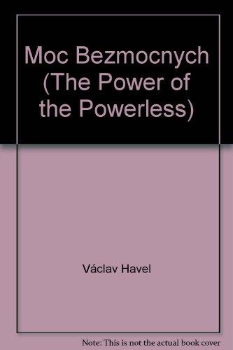 9788071060055: Moc Bezmocnych (The Power of the Powerless)