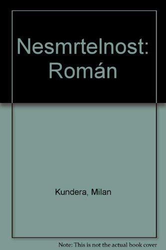 9788071080664: Nesmrtelnost: Román (Czech Edition)