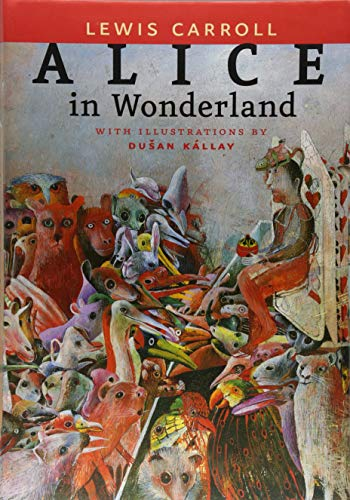 Alice in Wonderland and through the Looking: Kallay Dusan :