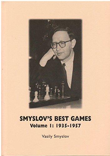 Smyslov's Best Games, Volume I: 1935-1957 (8071894710) by Vasily Smyslov