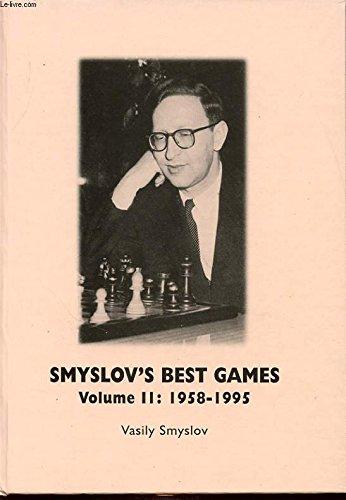 Smyslov's Best Games, Volume II: 1958-1995 (8071895032) by Vasily Smyslov