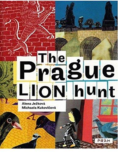 Prague Lion Hunt: Jezkova, Alena; Kukovicova,