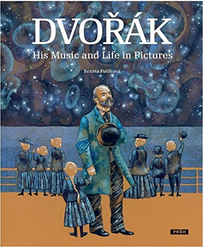 9788072524273: Dvorak: His Music and Life in Pictures