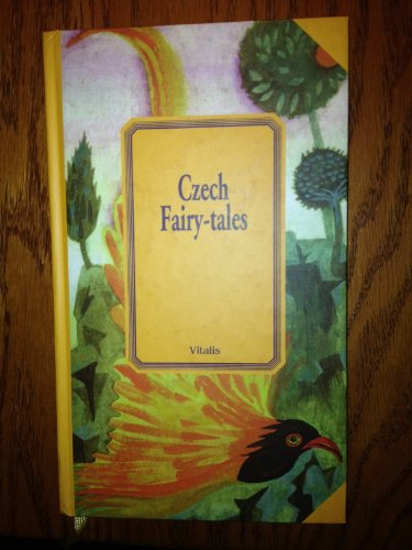 Czech Fairy-Tales A Selection of the Most Beautiful Folk Tales: Bozena Nemcova, K. J. Erben