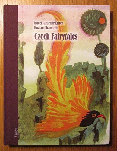 Czech Fairytales: Bozena Nemcova & Karel Jaromir Erben