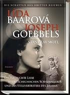 9788072813872: Lida Baarova und Joseph Goebbels: Die verfluchte Liebe einer tschechischen Schauspielerin und des Stellvertreters des Teufels