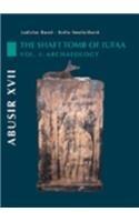 Abusir XVII: The Shaft Tomb of Iufaa,: Bares, Ladislav, Smolarikova,