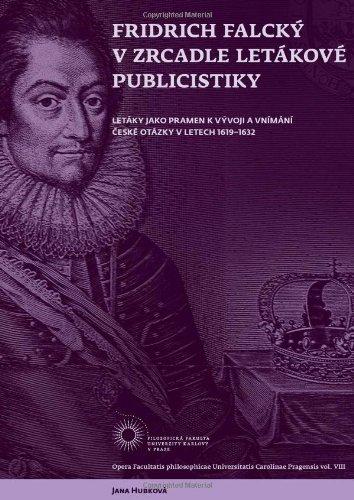 9788073083007: Fridrich Falcky v zrcadle letakove publicistiky (Czech Edition) (Letaky jako pramen k vyvoji a vnimani ceske otazky v letech 1619–1632)