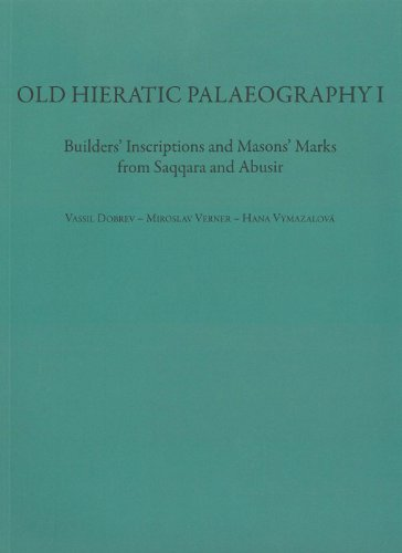 9788073083878: Old Hieratic Palaeography I: Builder's Inscriptions and Mason's Marks from Saqqara and Abusir