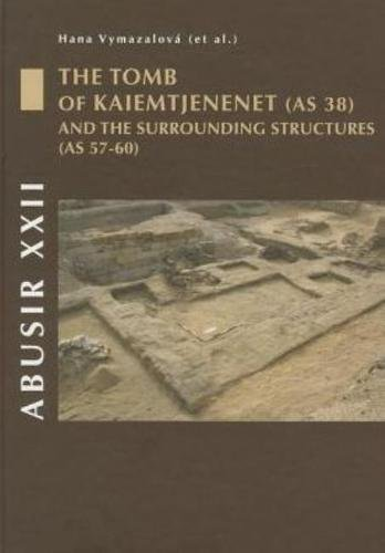 9788073083892: Abusir XXII: The Tomb of Kaiemtjenenet (AS 38) and the surrounding structures (AS 57-60)