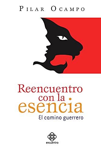 9788077723312: Reencuentro con la esencia: El camino guerrero (Spanish Edition)