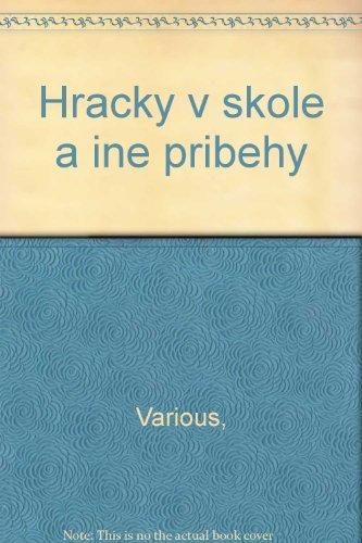 Hracky v skole a ine pribehy: Various,
