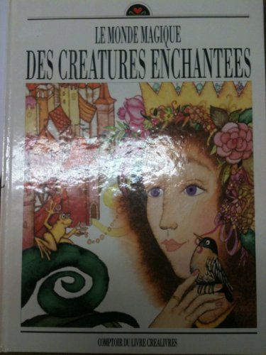 9788085163094: LE MONDE MAGIQUE DES CREATURES ENCHANTEES