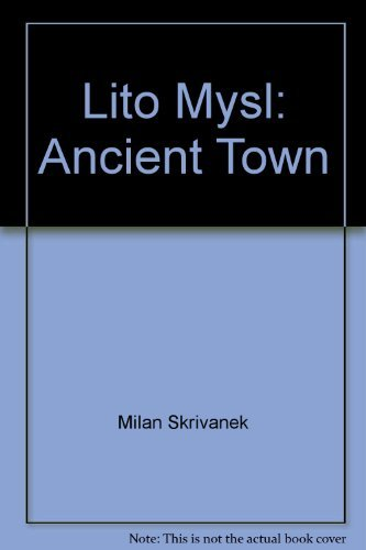 Litomysl; Ancient Town: Skrivanek, Milan and Pavel Vopalka